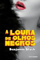 11. A Loura de Olhos Negros, Benjamin Black