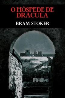 O Hóspede de Drácula, Bram Stoker