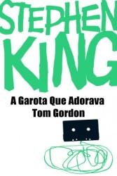 A Garota Que Adorava Tom Gordon, Stephen King