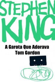 A Garota Que Adorava Tom Gordon, Stephen King