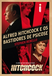 Alfred Hitchcock e os Bastidores de Psicose, Stephen Rebello