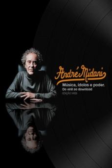 Música, Ídolos e Poder, Andre Midani