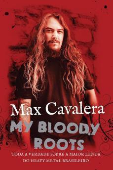 6. My Bloody Roots, Max Cavalera
